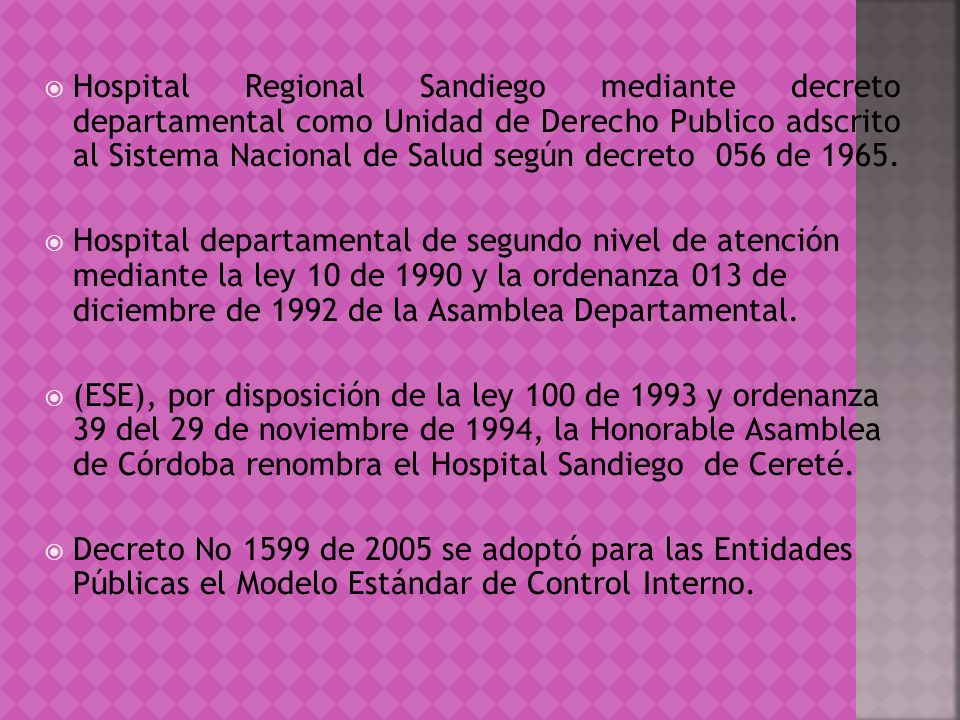 Hospital Regional Sandiego mediante decreto departamental como Unidad de Derecho Publico adscrito al Sistema Nacional de Salud según decreto 056 de 19