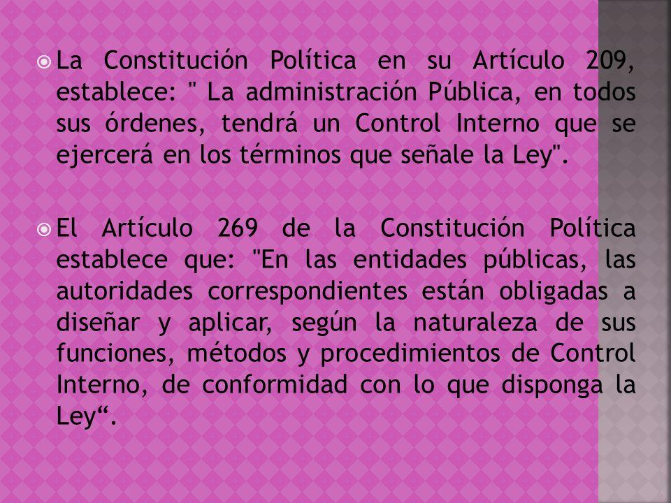 La Constitución Política en su Artículo 209, establece: