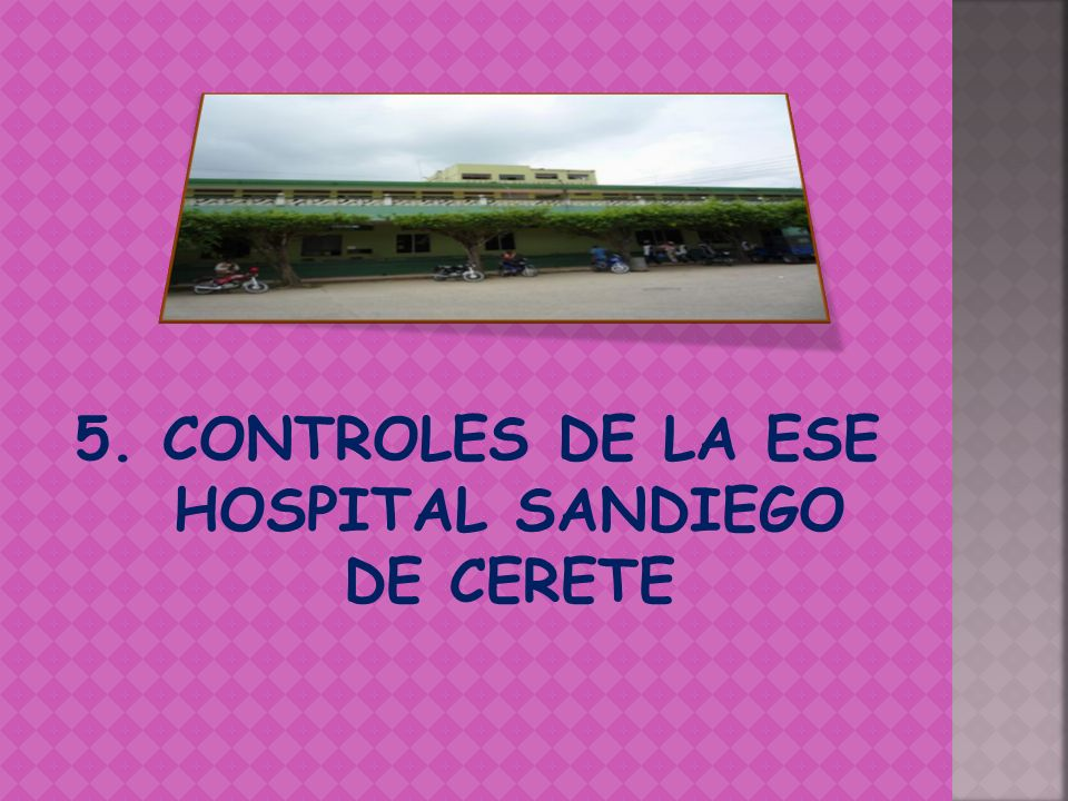 5. CONTROLES DE LA ESE HOSPITAL SANDIEGO DE CERETE
