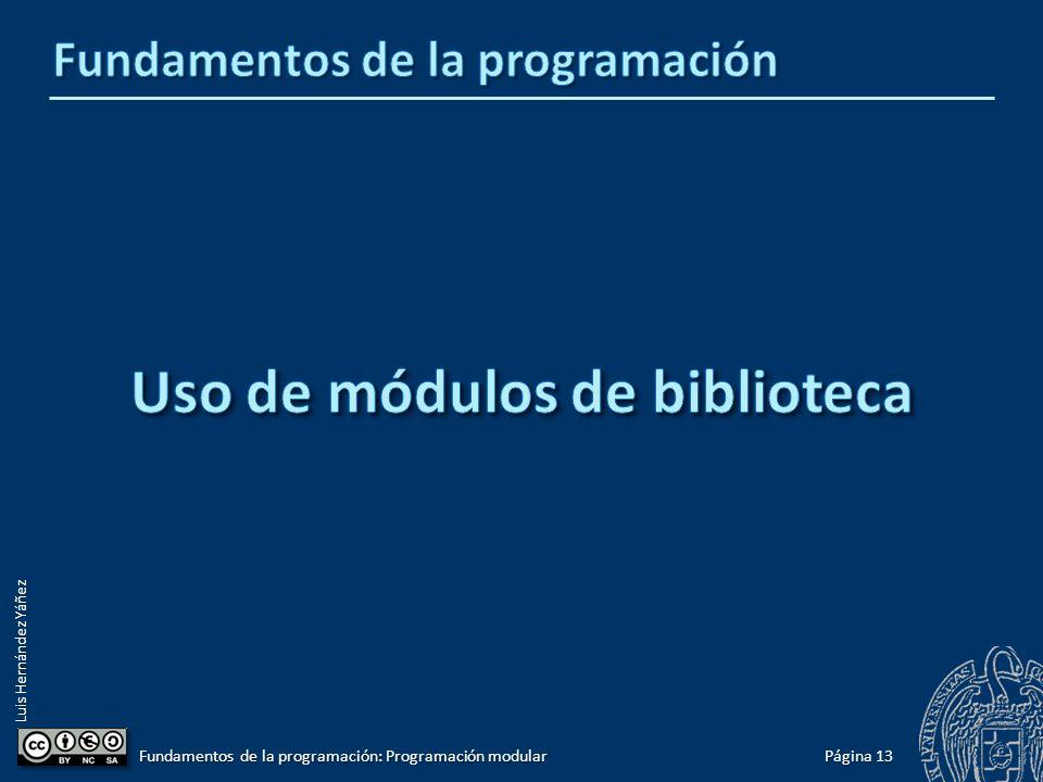Luis Hernández Yáñez Creación de módulos de biblioteca Implementación Compilar el módulo significa compilar su archivo de implementación (.cpp).