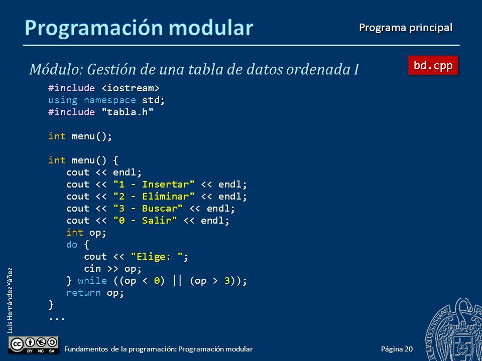 Luis Hernández Yáñez bool eliminar(tTabla &tabla, int pos) { // pos = 1..