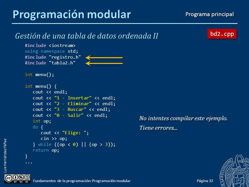Luis Hernández Yáñez Gestión de una tabla de datos ordenada II #include #include using namespace std; #include tabla2.h bool insertar(tTabla& tabla, tRegistro registro) { bool ok = true; bool ok = true; if (tabla.cont == N) if (tabla.cont == N) ok = false; // tabla llena ok = false; // tabla llena else { else { int i = 0; int i = 0; while ((i < tabla.cont) && (tabla.registros[i] < registro)) while ((i < tabla.cont) && (tabla.registros[i] < registro)) i++; i++; // Insertamos en la posición i // Insertamos en la posición i for (int j = tabla.cont; j > i; j--) for (int j = tabla.cont; j > i; j--) // Desplazamos una posición a la derecha // Desplazamos una posición a la derecha tabla.registros[j] = tabla.registros[j - 1]; tabla.registros[j] = tabla.registros[j - 1]; tabla.registros[i] = registro; tabla.registros[i] = registro; tabla.cont++; tabla.cont++; } return ok; return ok;}...