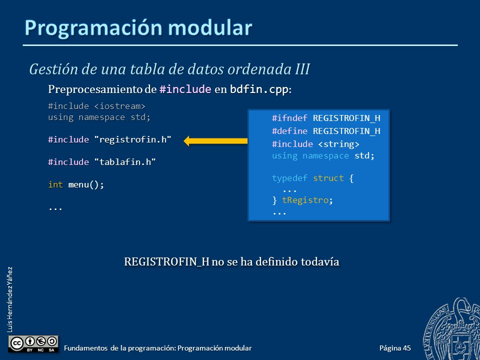 Luis Hernández Yáñez Gestión de una tabla de datos ordenada III #include #include using namespace std; #include registrofin.h #include tablafin.h int menu(); int menu() { cout << endl; cout << endl; cout << 1 - Insertar << endl; cout << 1 - Insertar << endl; cout << 2 - Eliminar << endl; cout << 2 - Eliminar << endl; cout << 3 - Buscar << endl; cout << 3 - Buscar << endl; cout << 0 - Salir << endl; cout << 0 - Salir << endl; int op; int op; do { do { cout << Elige: ; cout << Elige: ; cin >> op; cin >> op; } while ((op 3)); } while ((op 3)); return op; return op;}...