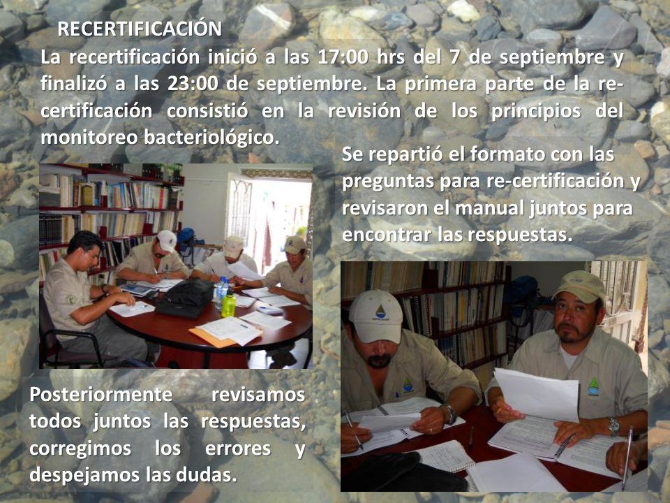 La recertificación inició a las 17:00 hrs del 7 de septiembre y finalizó a las 23:00 de septiembre. La primera parte de la re- certificación consistió
