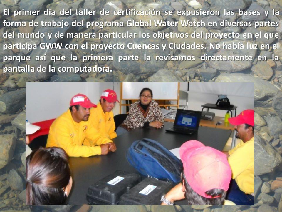 El primer día del taller de certificación se expusieron las bases y la forma de trabajo del programa Global Water Watch en diversas partes del mundo y