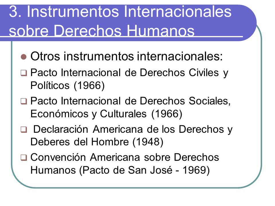 3. Instrumentos Internacionales sobre Derechos Humanos Otros instrumentos internacionales: Pacto Internacional de Derechos Civiles y Políticos (1966)