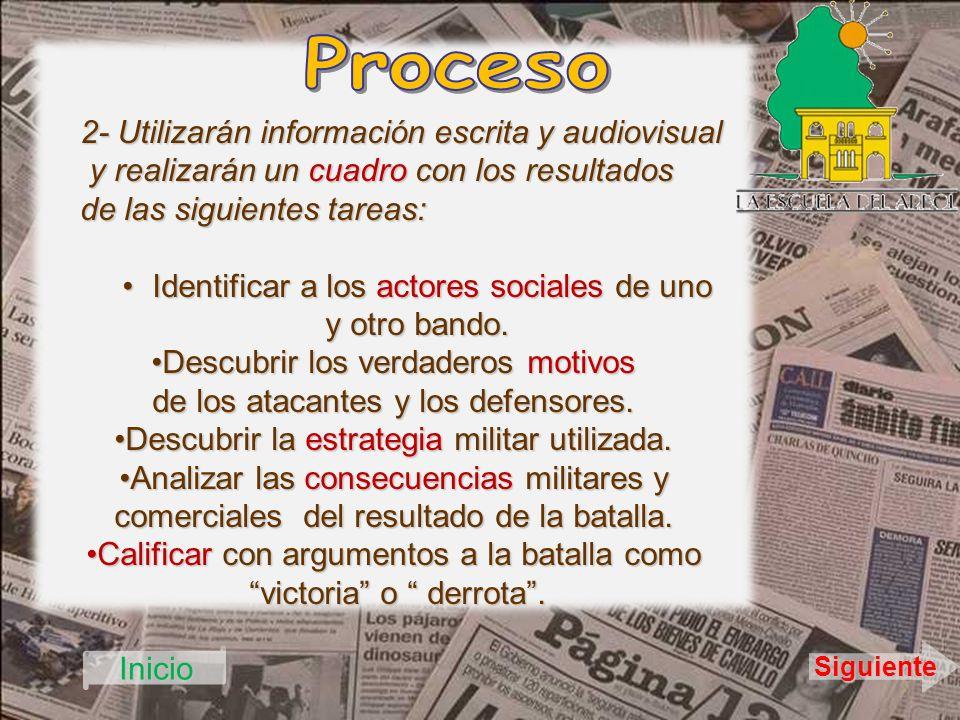 2- Utilizarán información escrita y audiovisual y realizarán un cuadro con los resultados y realizarán un cuadro con los resultados de las siguientes