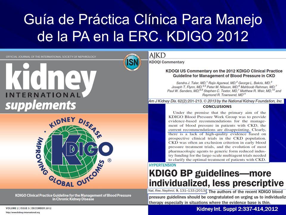 Kidney Int. Suppl 2:337-414,2012 Guía de Práctica Clínica Para Manejo de la PA en la ERC. KDIGO 2012