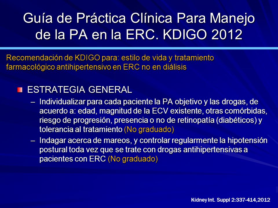 ESTRATEGIA GENERAL –Individualizar para cada paciente la PA objetivo y las drogas, de acuerdo a: edad, magnitud de la ECV existente, otras comórbidas,