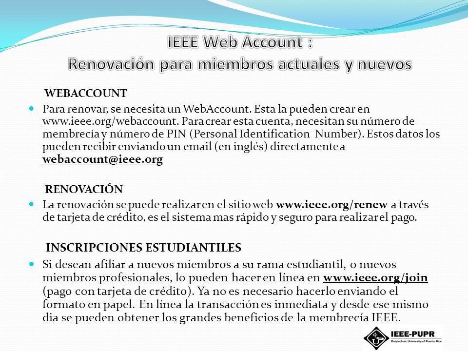 Para los miembros del IEEE cuenta con un recurso del web del IEEE provee el acceso a un número reciente servicios en línea y de los productos del IEEE incluyendo algunas ventajas para los miembros.