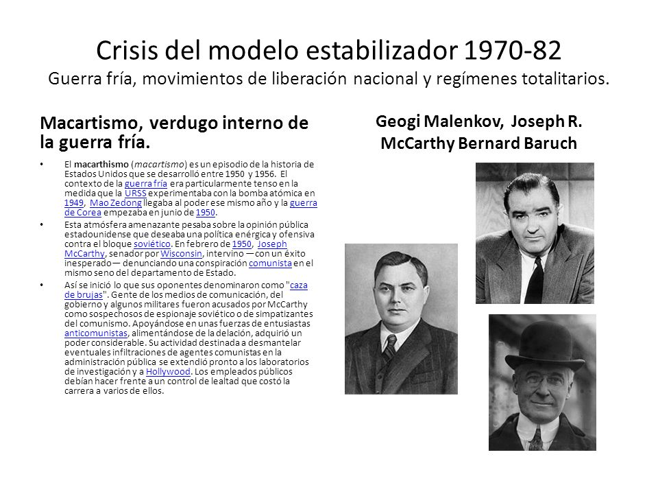 Crisis del modelo estabilizador 1970-82 Guerra fría, movimientos de liberación nacional y regímenes totalitarios. Macartismo, verdugo interno de la gu
