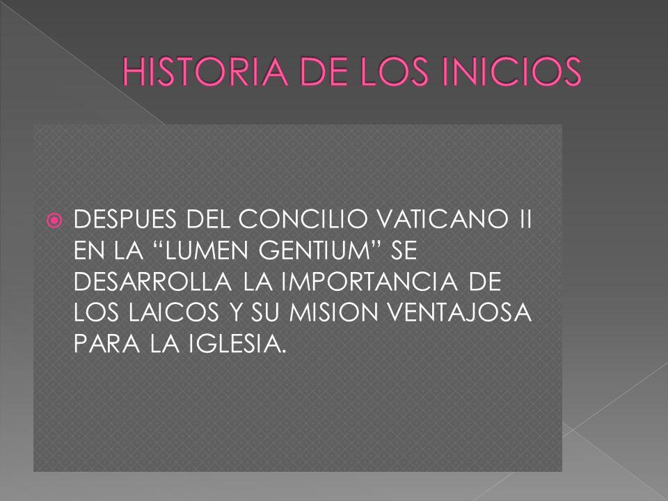 DESPUES DEL CONCILIO VATICANO II EN LA LUMEN GENTIUM SE DESARROLLA LA IMPORTANCIA DE LOS LAICOS Y SU MISION VENTAJOSA PARA LA IGLESIA.