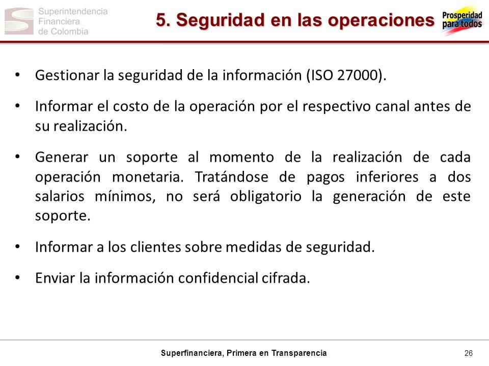 26 Superfinanciera, Primera en Transparencia Gestionar la seguridad de la información (ISO 27000).