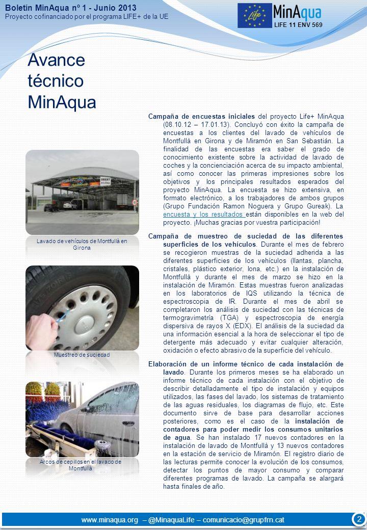Avance técnico MinAqua Campaña de encuestas iniciales del proyecto Life+ MinAqua (08.10.12 – 17.01.13). Concluyó con éxito la campaña de encuestas a l