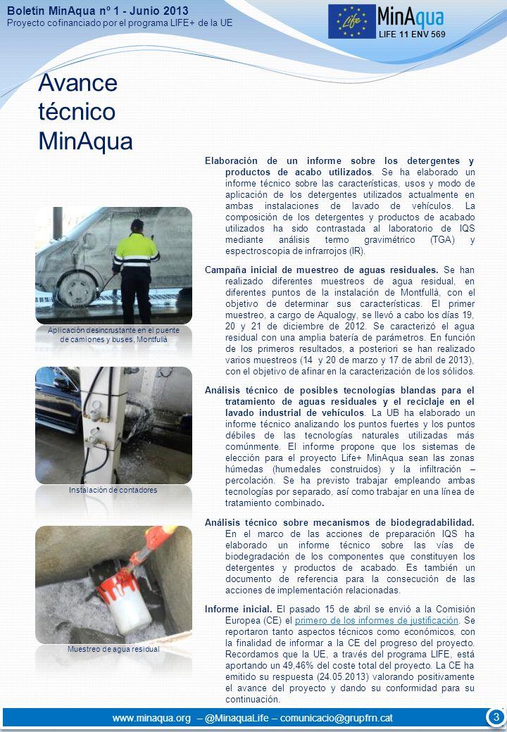 Avance técnico MinAqua Elaboración de un informe sobre los detergentes y productos de acabo utilizados. Se ha elaborado un informe técnico sobre las c