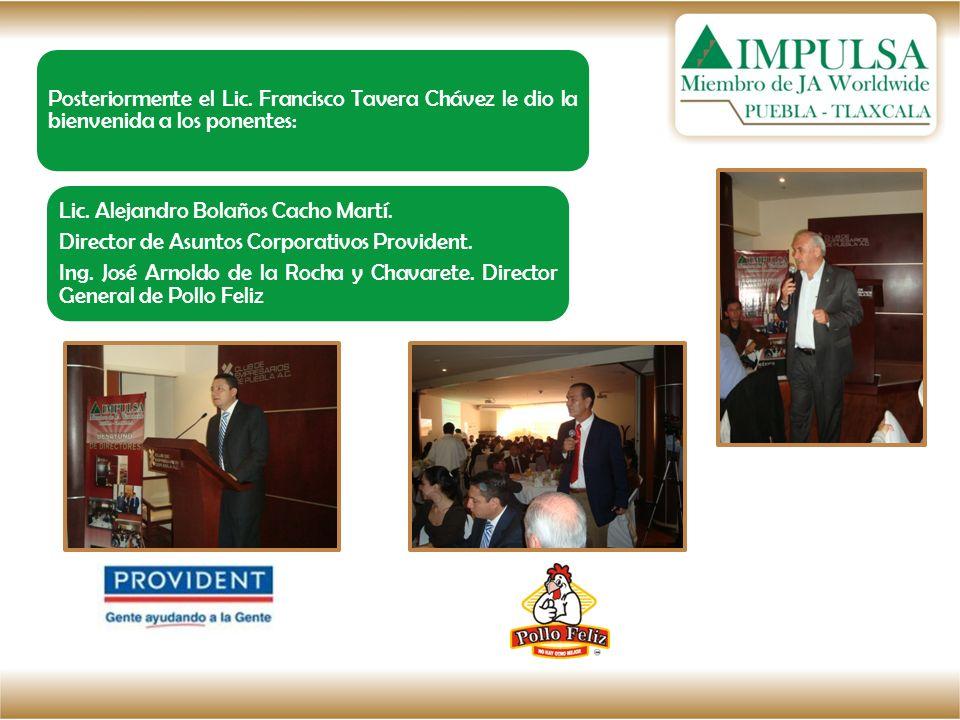 Posteriormente el Lic. Francisco Tavera Chávez le dio la bienvenida a los ponentes: Lic. Alejandro Bolaños Cacho Martí. Director de Asuntos Corporativ