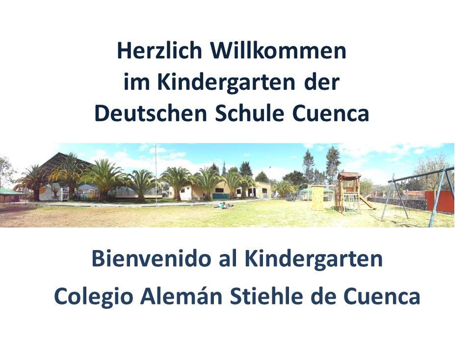 Herzlich Willkommen im Kindergarten der Deutschen Schule Cuenca Bienvenido al Kindergarten Colegio Alemán Stiehle de Cuenca