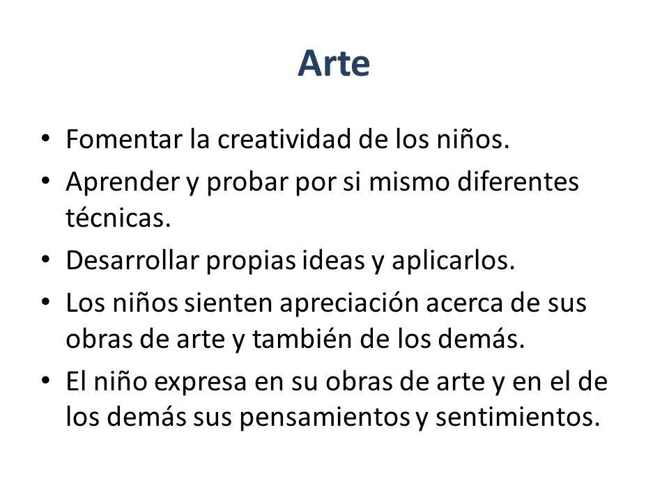 Arte Fomentar la creatividad de los niños.Aprender y probar por si mismo diferentes técnicas.