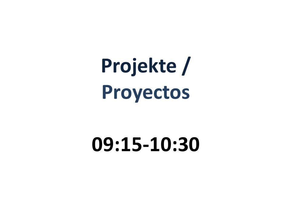 Projekte / Proyectos 09:15-10:30