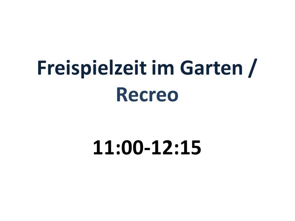 Freispielzeit im Garten / Recreo 11:00-12:15