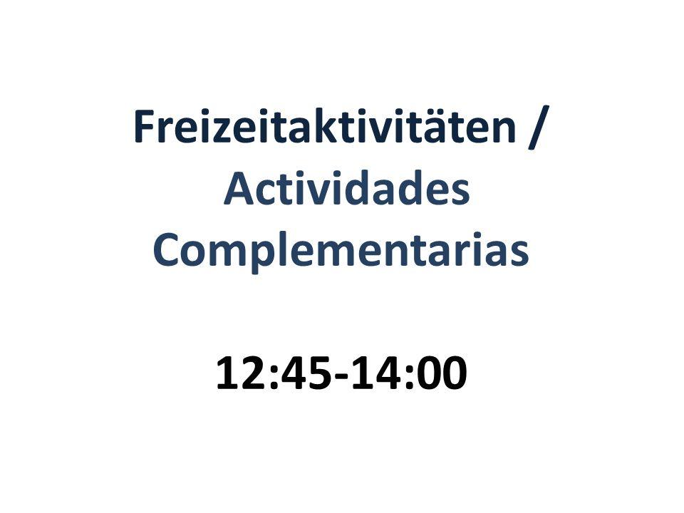 Freizeitaktivitäten / Actividades Complementarias 12:45-14:00