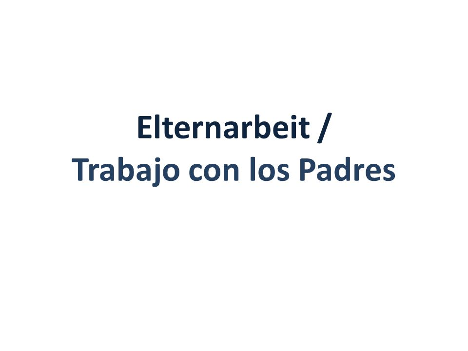 Elternarbeit / Trabajo con los Padres