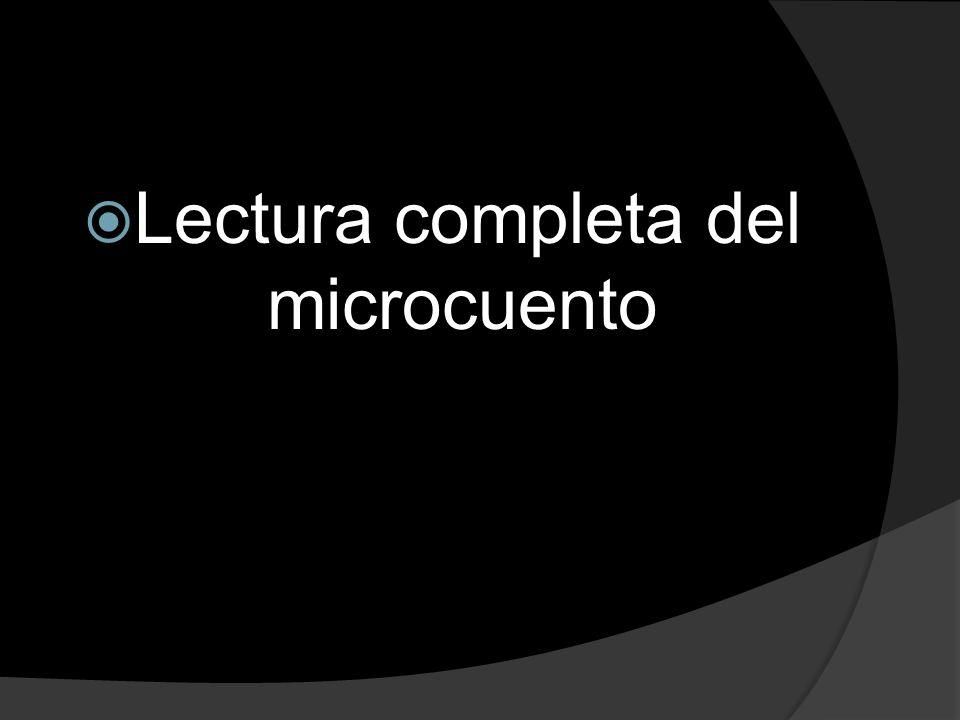 Lectura completa del microcuento
