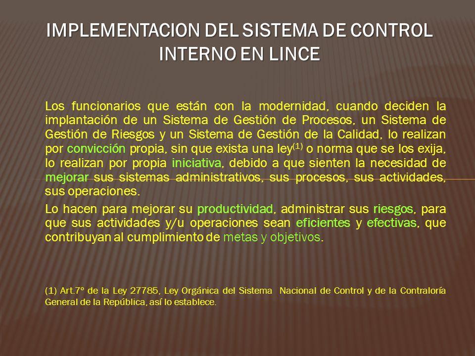 IMPLEMENTACION DEL SISTEMA DE CONTROL INTERNO EN LINCE Los funcionarios que están con la modernidad, cuando deciden la implantación de un Sistema de G