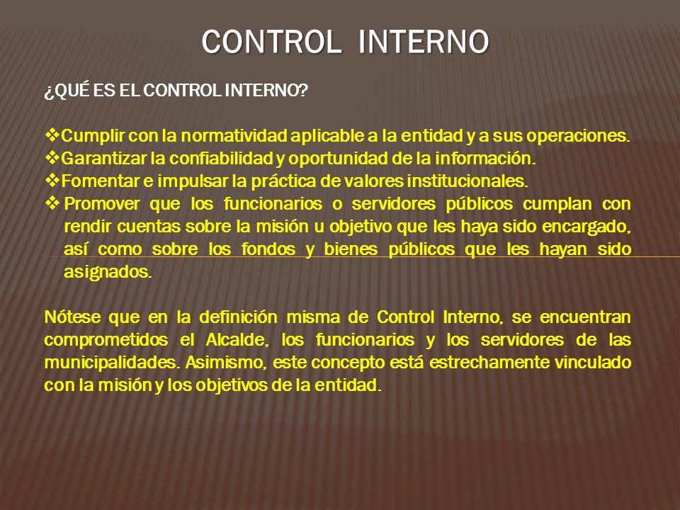 OBJETIVOS DE CONTROL INTERNO Promover la eficiencia, eficacia, transparencia y economía en las operaciones y actos que realizan las autoridades, funcionarios y servidores de las entidad.