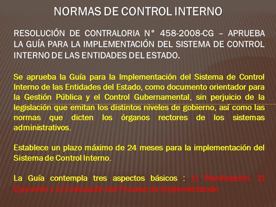 NORMAS DE CONTROL INTERNO RESOLUCIÓN DE CONTRALORIA N° 458-2008-CG – APRUEBA LA GUÍA PARA LA IMPLEMENTACIÓN DEL SISTEMA DE CONTROL INTERNO DE LAS ENTI