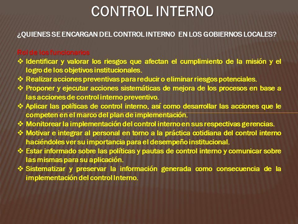 CONTROL INTERNO ¿QUIENES SE ENCARGAN DEL CONTROL INTERNO EN LOS GOBIERNOS LOCALES.