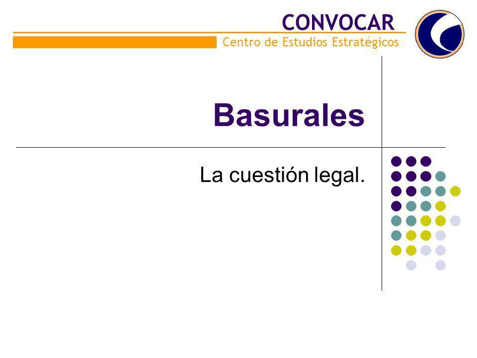 Basurales La cuestión legal. Centro de Estudios Estratégicos CONVOCAR