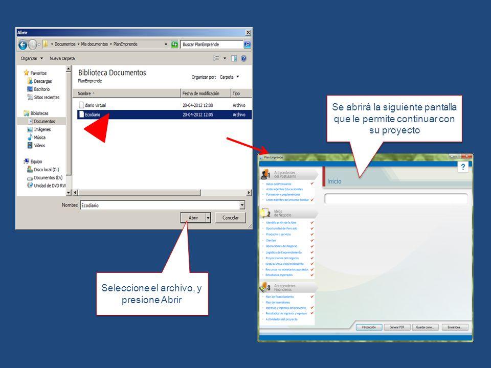 Se abrirá la siguiente pantalla que le permite continuar con su proyecto Seleccione el archivo, y presione Abrir