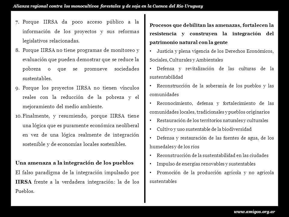 www.amigos.org.ar Alianza regional contra los monocultivos forestales y de soja en la Cuenca del Río Uruguay Procesos que debilitan las amenazas, fort