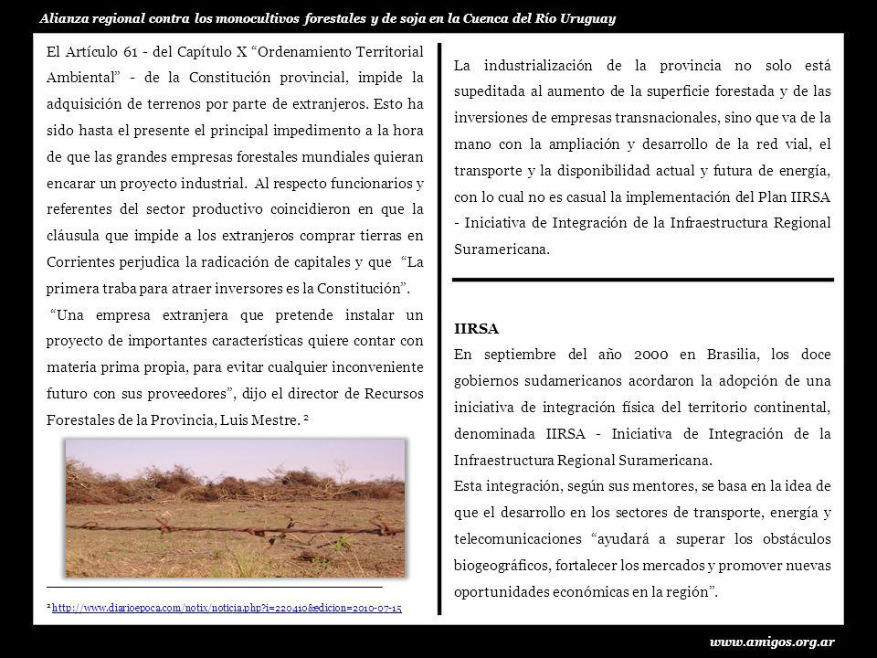 www.amigos.org.ar Alianza regional contra los monocultivos forestales y de soja en la Cuenca del Río Uruguay La industrialización de la provincia no s
