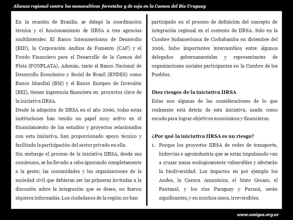 www.amigos.org.ar Alianza regional contra los monocultivos forestales y de soja en la Cuenca del Río Uruguay participado en el proceso de definición d