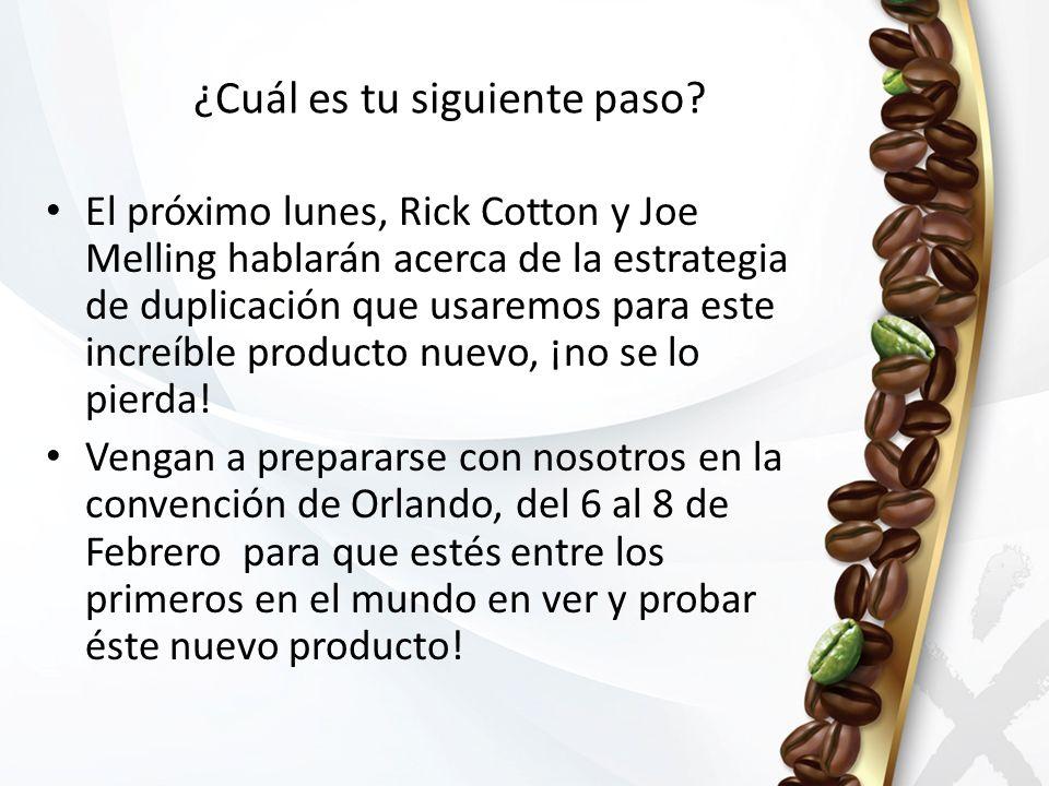 ¿Cuál es tu siguiente paso? El próximo lunes, Rick Cotton y Joe Melling hablarán acerca de la estrategia de duplicación que usaremos para este increíb