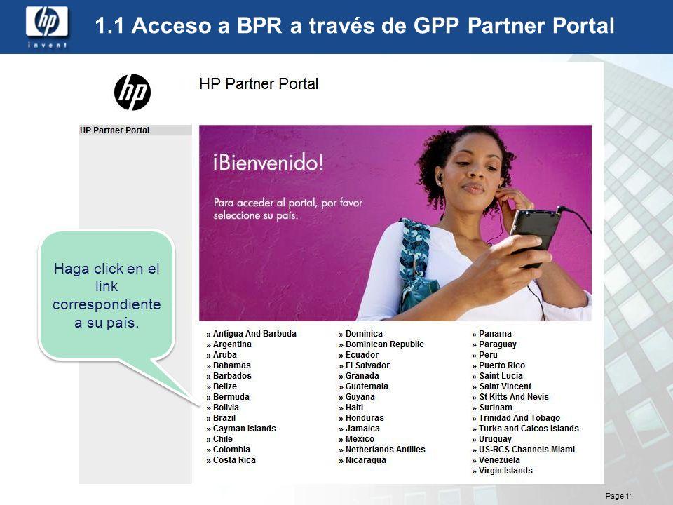 Page 11 1.1 Acceso a BPR a través de GPP Partner Portal Haga click en el link correspondiente a su país.