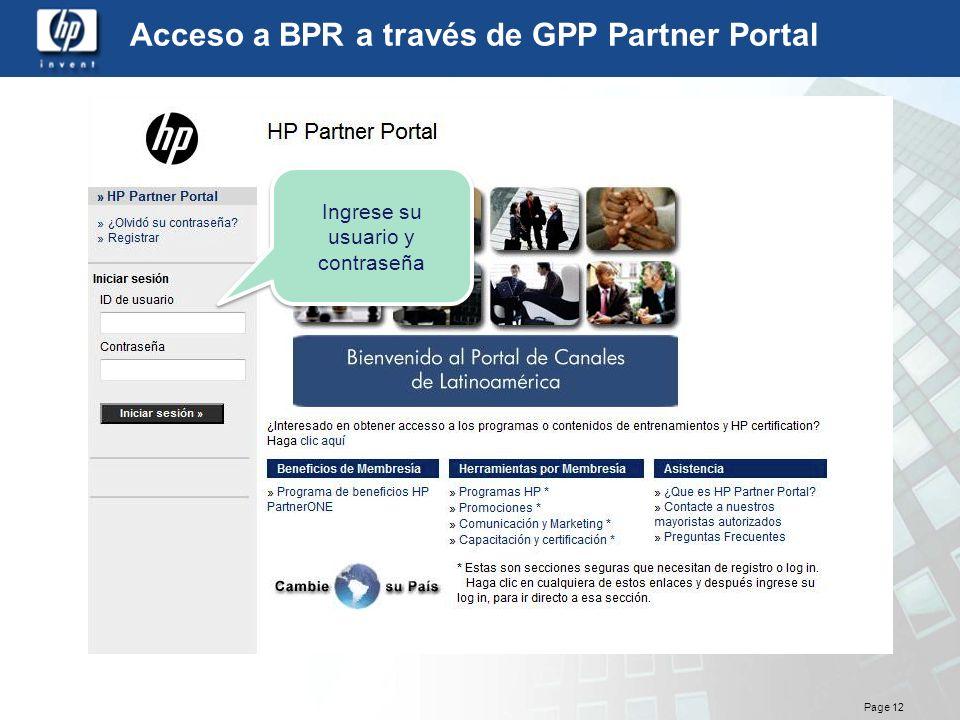 Page 12 Ingrese su usuario y contraseña Acceso a BPR a través de GPP Partner Portal
