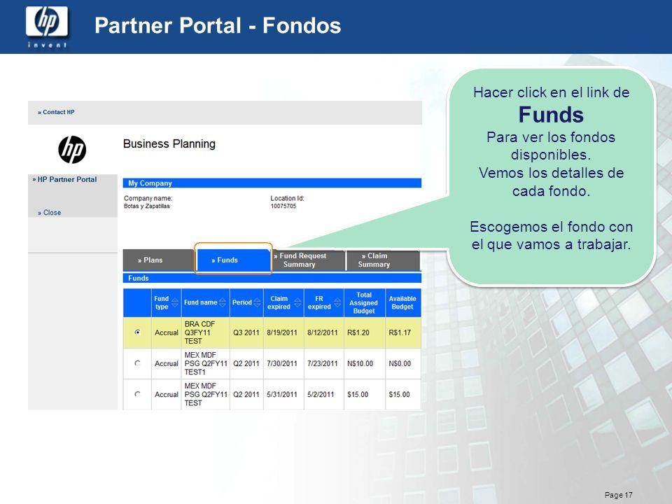 Page 17 Partner Portal - Fondos Hacer click en el link de Funds Para ver los fondos disponibles. Vemos los detalles de cada fondo. Escogemos el fondo