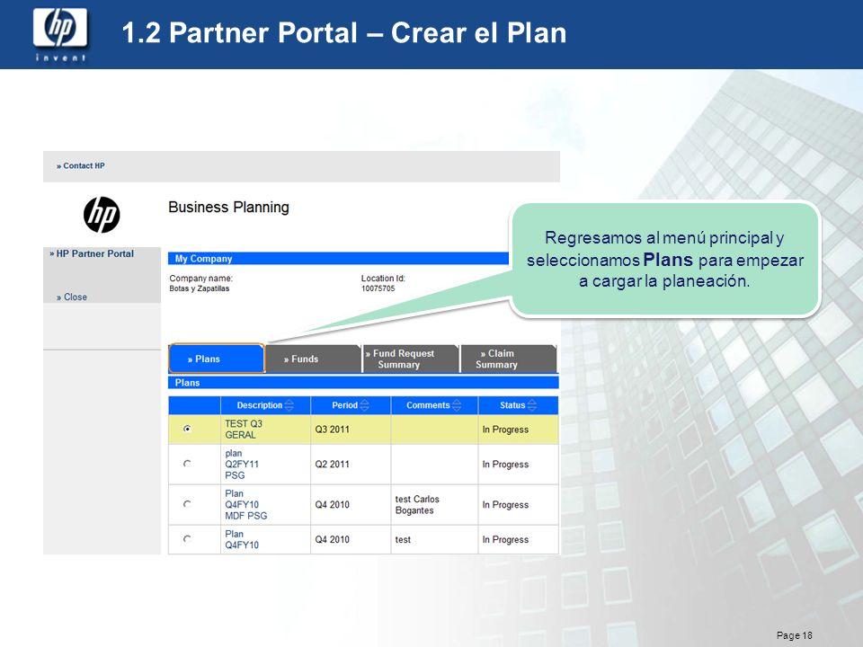 Page 18 1.2 Partner Portal – Crear el Plan Regresamos al menú principal y seleccionamos Plans para empezar a cargar la planeación.