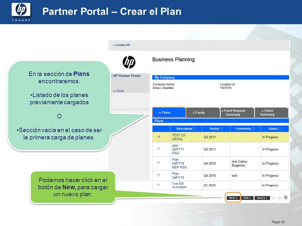 Page 19 Partner Portal – Crear el Plan En la sección de Plans encontraremos: Listado de los planes previamente cargados O Sección vacía en el caso de