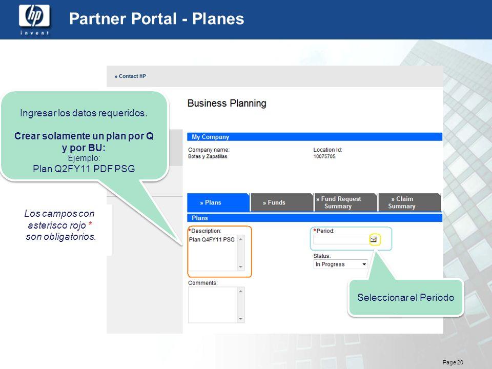 Page 20 Partner Portal - Planes Los campos con asterisco rojo * son obligatorios. Ingresar los datos requeridos. Crear solamente un plan por Q y por B
