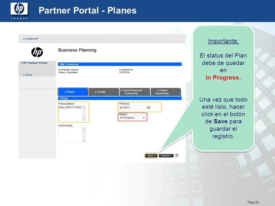 Page 23 Partner Portal - Planes Importante: El status del Plan debe de quedar en In Progress. Una vez que todo esté listo, hacer click en el botón de