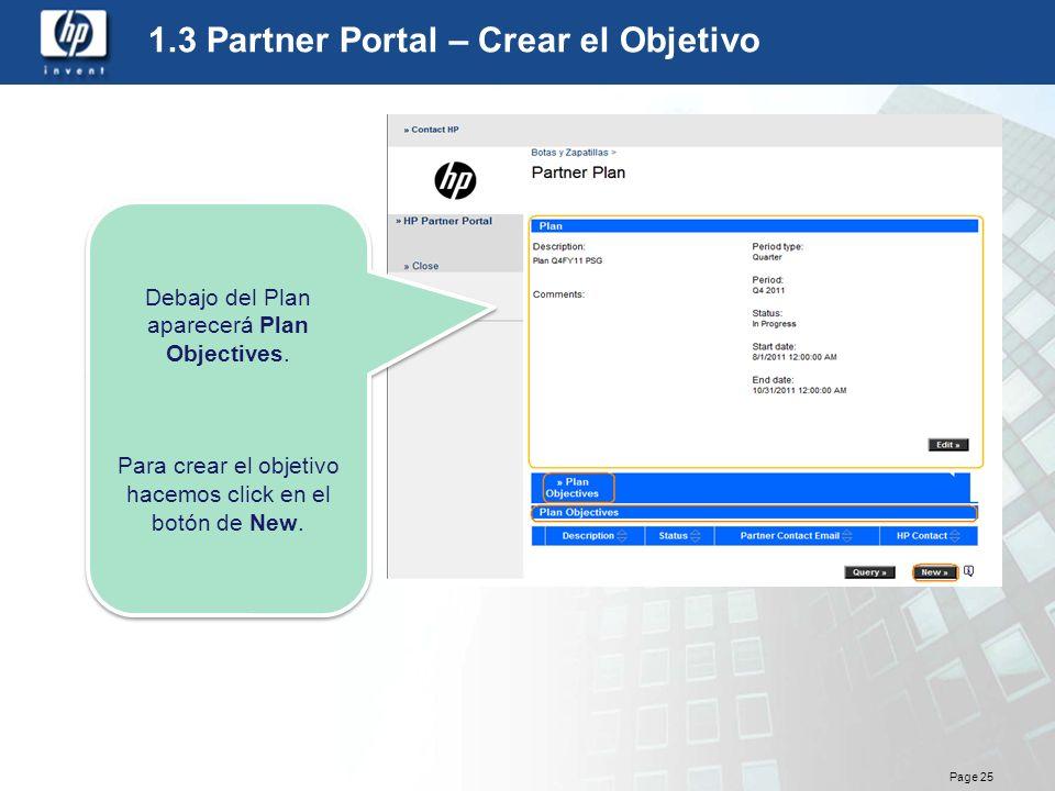 Page 25 1.3 Partner Portal – Crear el Objetivo Debajo del Plan aparecerá Plan Objectives. Para crear el objetivo hacemos click en el botón de New. Deb