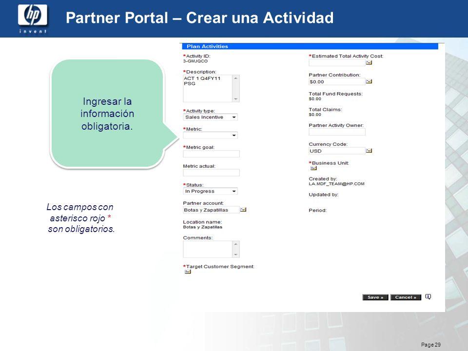 Page 29 Partner Portal – Crear una Actividad Los campos con asterisco rojo * son obligatorios. Ingresar la información obligatoria.