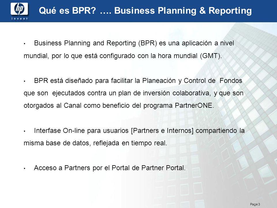 Page 3 Qué es BPR? …. Business Planning & Reporting Business Planning and Reporting (BPR) es una aplicación a nivel mundial, por lo que está configura
