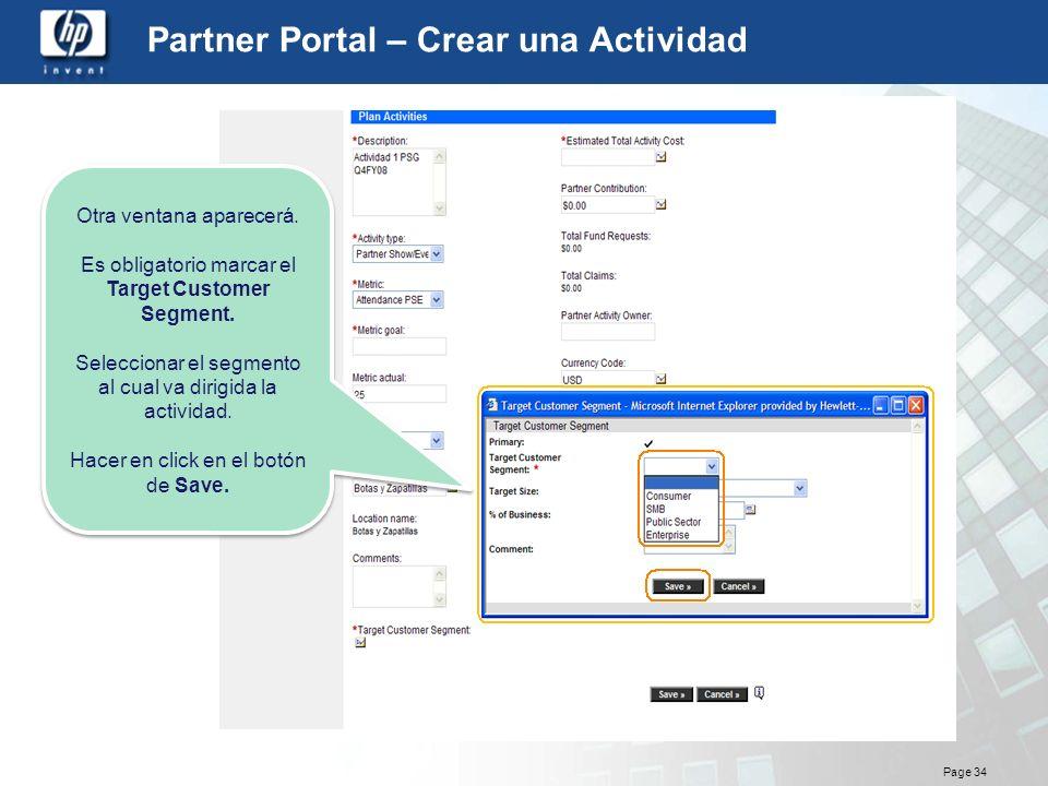 Page 34 Partner Portal – Crear una Actividad Otra ventana aparecerá. Es obligatorio marcar el Target Customer Segment. Seleccionar el segmento al cual