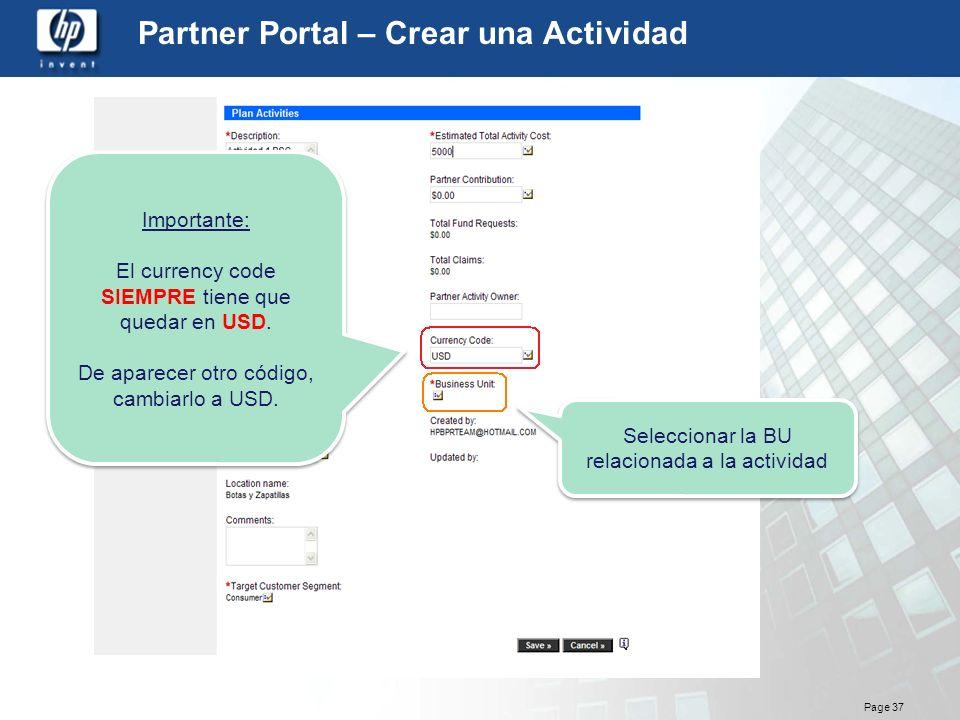 Page 37 Partner Portal – Crear una Actividad Seleccionar la BU relacionada a la actividad Importante: El currency code SIEMPRE tiene que quedar en USD
