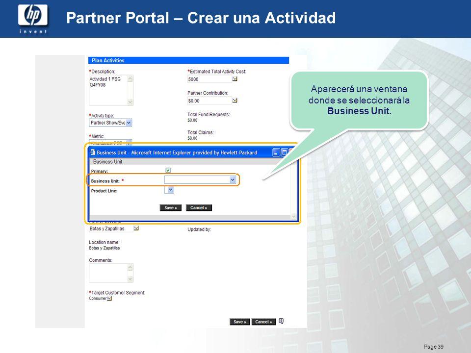 Page 39 Partner Portal – Crear una Actividad Aparecerá una ventana donde se seleccionará la Business Unit. Aparecerá una ventana donde se seleccionará